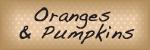 Oranges  Pumpkins